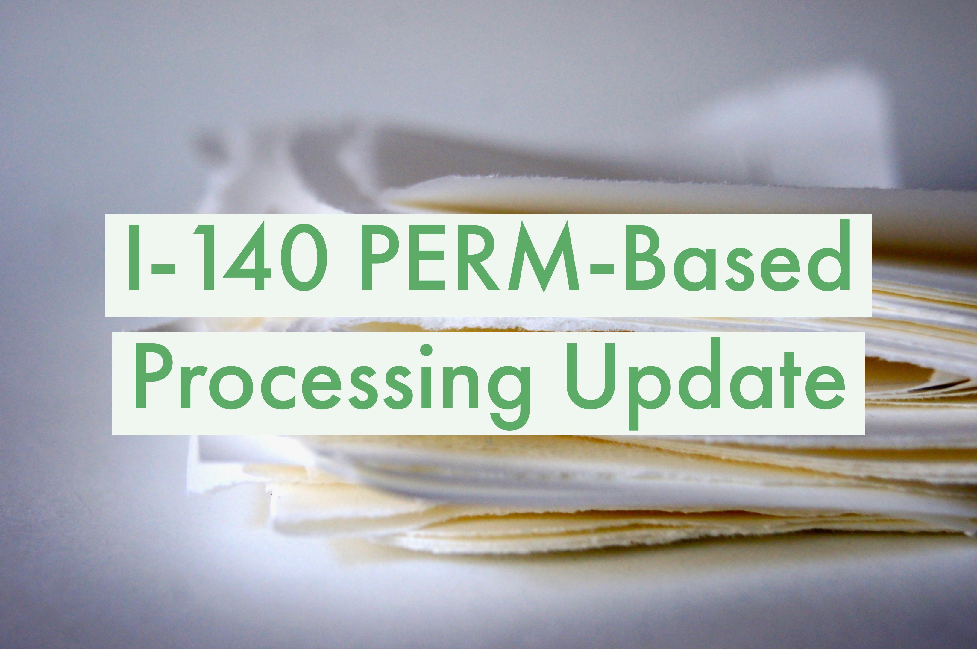 I-140 Processing Update