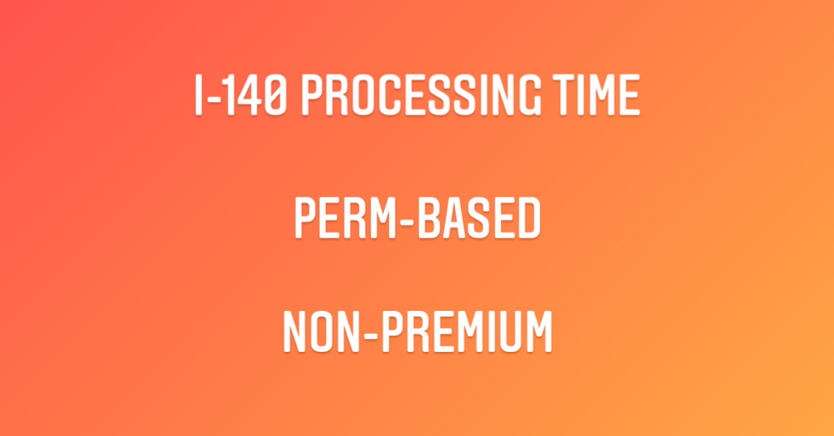 I-140 Processing Time
