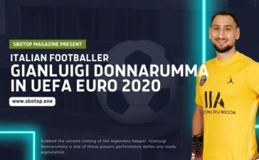Gianluigi Donnarumma In UEFA Euro 2020 Blog Featured Image