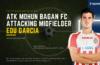 ATK Mohun Bagan FC - Edu Garcia Blog Featured Image