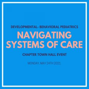 Navigating Systems of Care – Chapter Town Hall – May 24, 2021