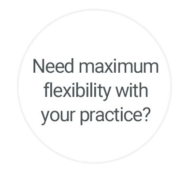 Need maximum flexibility with practice?