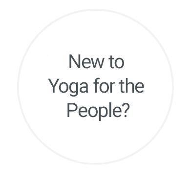 New to Yoga for the People?