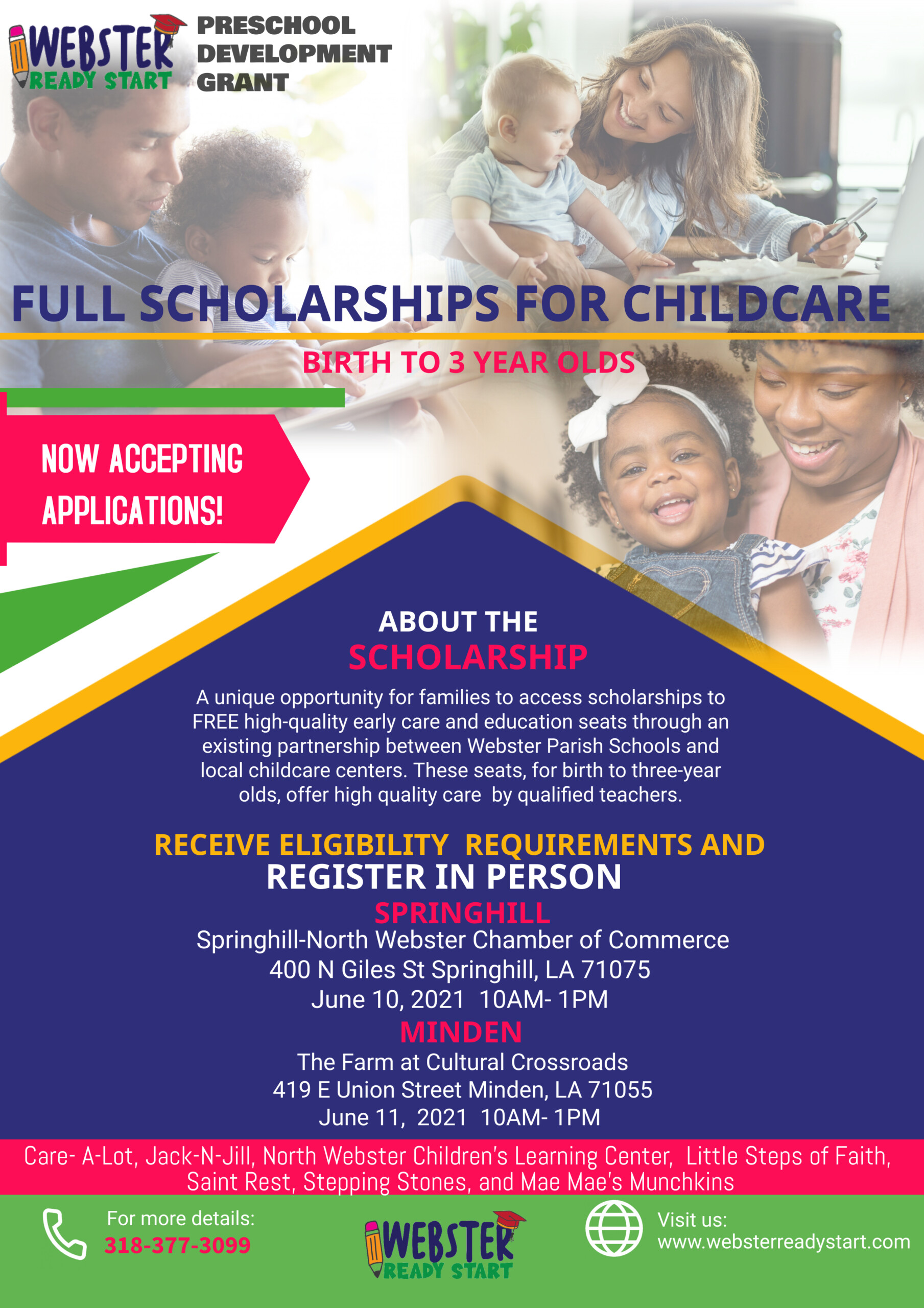 FULL SCHOLARSHIPS FOR CHILDCARE (Birth- 3 year olds) Receive eligibility requirements and register: June 10- Springhill- North Webster Chamber of Commerce 10am-1pm June 11- The Farm at Cultural Crossroads 10am-1pm Documents Required: •Child's birth certificate •Child's shot record •Proof of Residency •Parent/Guardian's Photo ID •Custodial documentation (if applies) •Unearned Income documents (if applies- unemployment, retirement, alimony, child support, veteran's benefits, SSI) and any of these that apply Working Eligibility: 2 current sequential pay statements (if applies) OR School/Training Eligibility: official transcript or detailed schedule from accredited school OR Actively Seeking Employment: HIRE account registration