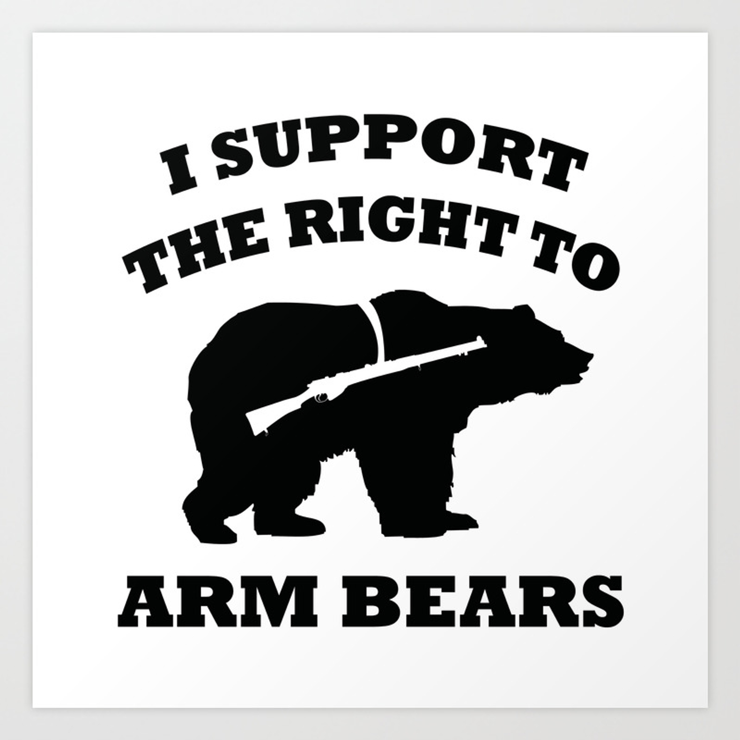I also don't get this fanatic Second Amendment demand to fight for the right to arm bears. For God's sake, they don't even have opposable thumbs. How will a bear fire an AK-47?