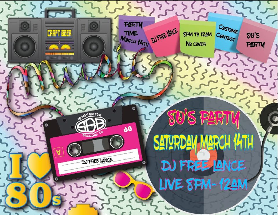 80's Party at Soggy Bottom Brewery 3/14/20 from 8pm to 12am