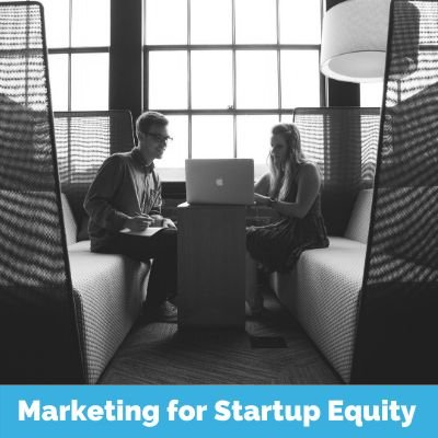 Marketing for Startup Equity