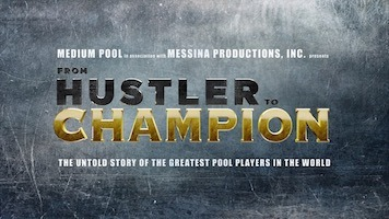 """Pool Documentary Film – """"From Hustler to Champion"""""""