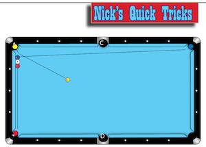 Nick's Quick Tricks from Pool & Billiard Magazine