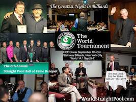 Straight Pool Hall of Fame Banquet – Sept. 7