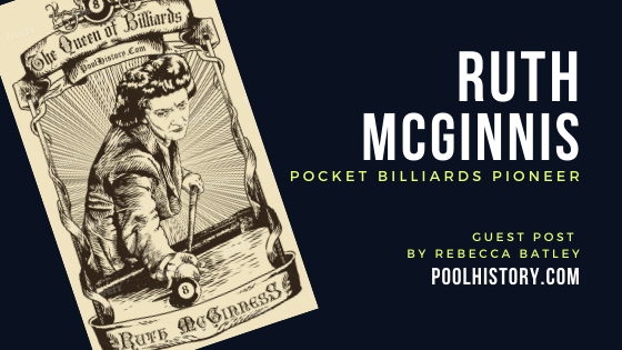 """""""Ruth McGinnis, Pocket Billiards Pioneer"""" from R.A. Dyer's Poolhistory.com"""