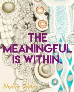 the meaningful is within