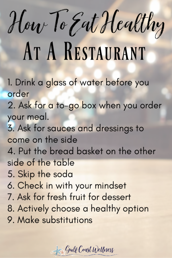 Sometimes cooking at home is not an option. For those of us trying to get healthier and eat clean, that creates a challenge! Here are 9 ways on how to eat healthier at a restaurant.