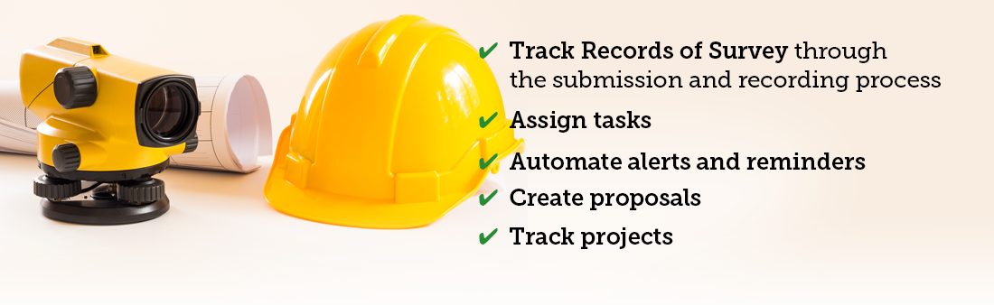 Track records of survey, Assign Tasks, Automate alerts, create proposals, track properties