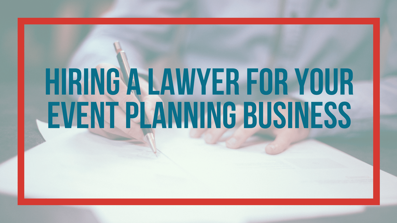 hire-a-lawyer-for-your-event-planning-business