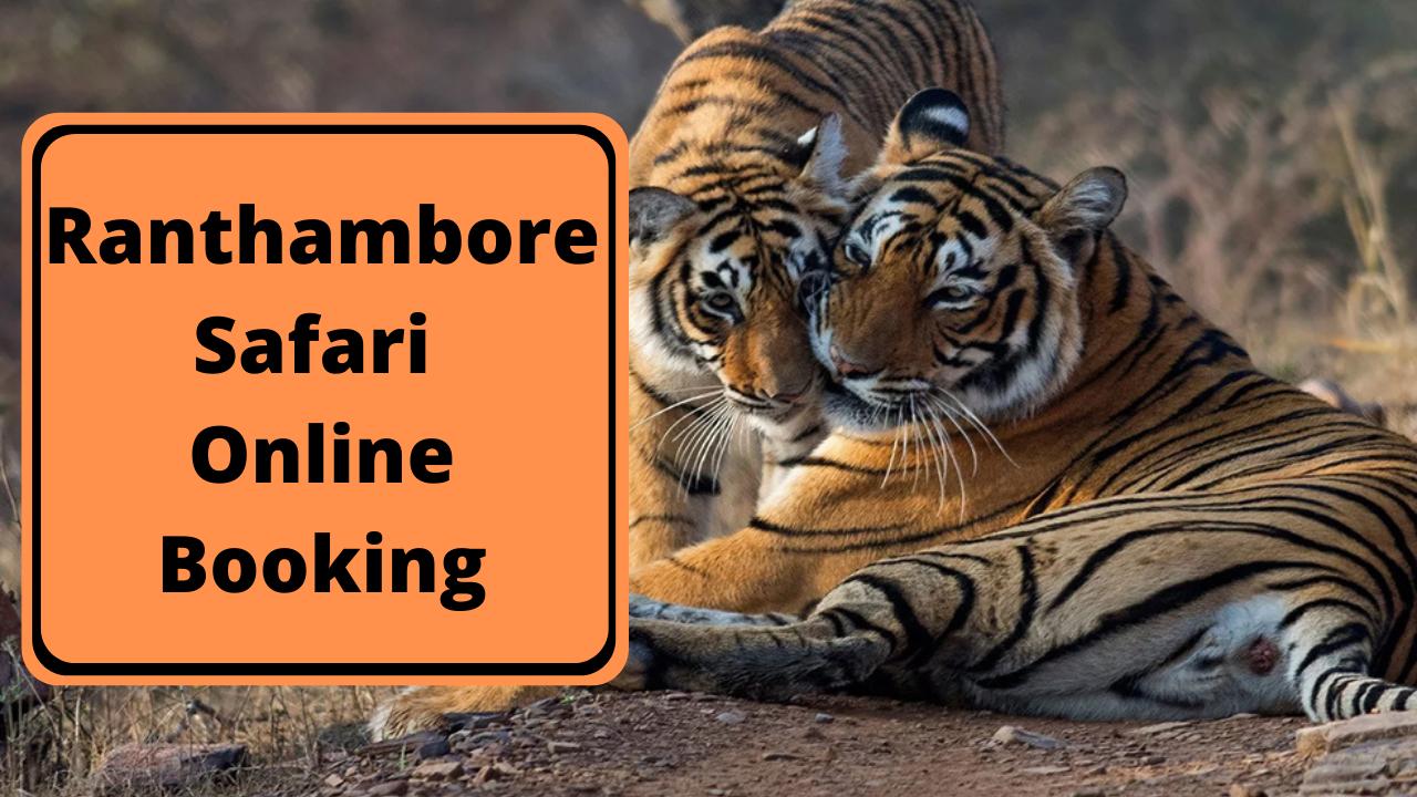 Ranthambore Safari Online Booking