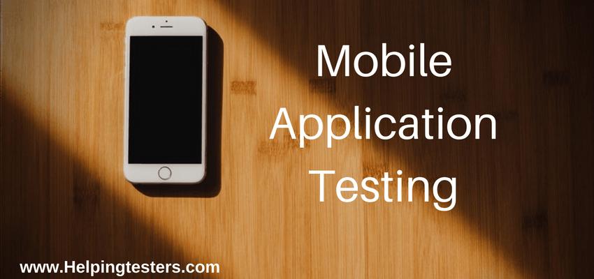 Mobile Application, Mobile application testing, mobile applications testing, mobile applications, Mobile Application Testing Strategy, Challenges in Mobile Application Testing