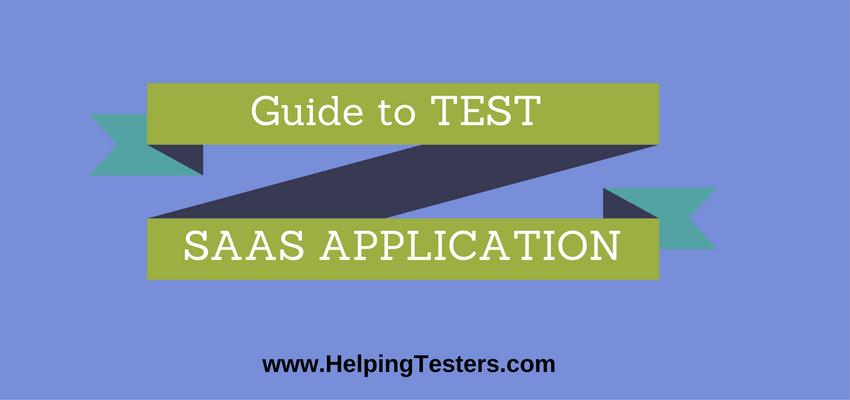SaaS Applications, SaaS Application, Cloud based SaaS Application, Challenges in testing SaaS Applications, Automated testing tools for SaaS Application