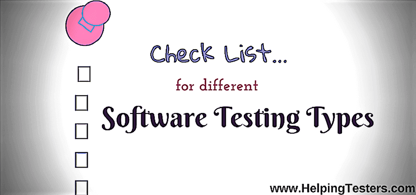 Checklist for software testing, checklist for software testing types, software testing checklist, basic checklist for software testing, testing checklist