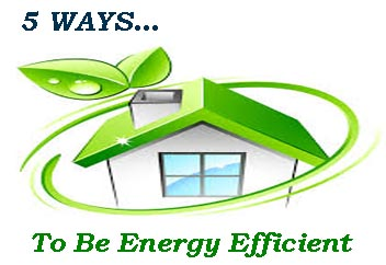 5 Ways … To Be Energy Efficient