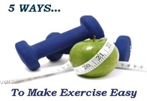 to make exercise easy