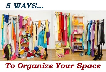 5 Ways … To Organize Your Space