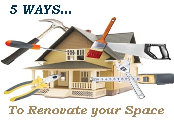 5 Ways… To Renovate Your Space