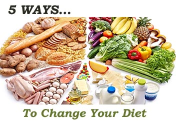 5 Ways… To Change Your Diet