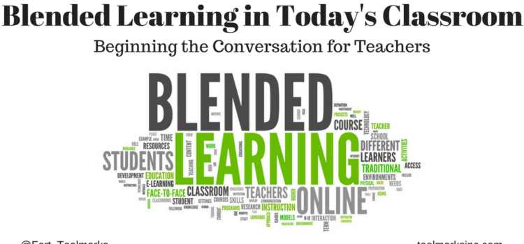 Blended Learning in Today's Classroom