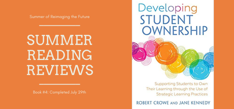 Summer Reading Review #4: Developing Student Ownership