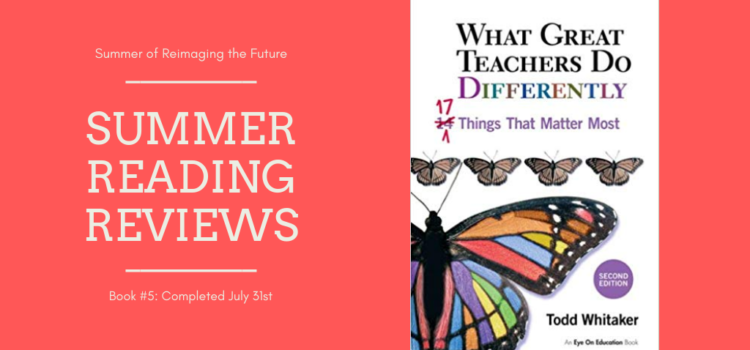 Summer Reading Review #5: What Great Teachers Do Differently