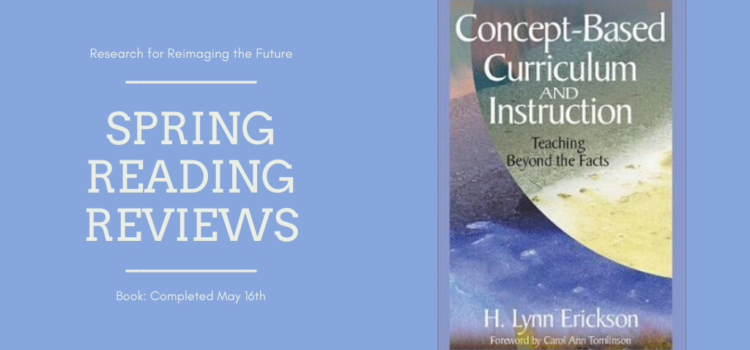 Spring Reading Review: Concept-Based Curriculum & Instruction