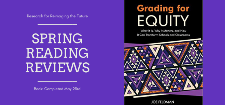 Spring Reading Review: Grading for Equity