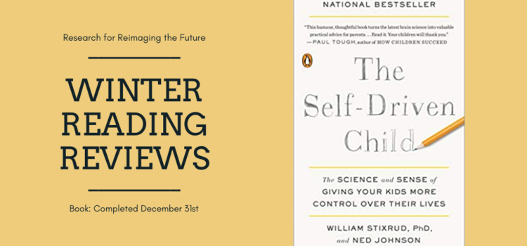 Winter Reading Review: The Self-Driven Child