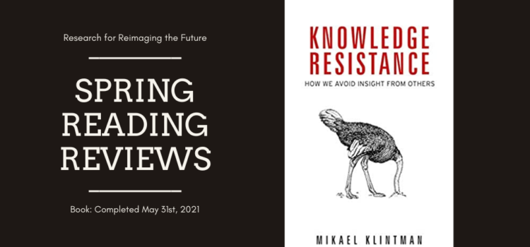 Spring Reading Review: Knowledge Resistance