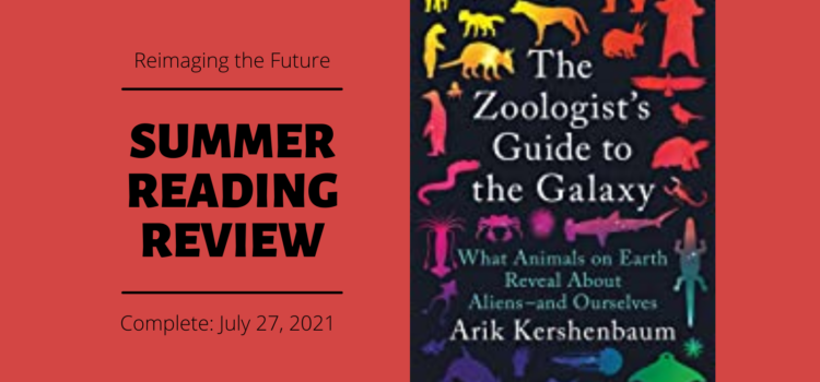 Summer Reading Review: A Zoologist's Guide to the Galaxy