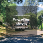 Campground Review: Park of the Sierras Escapees Members Park