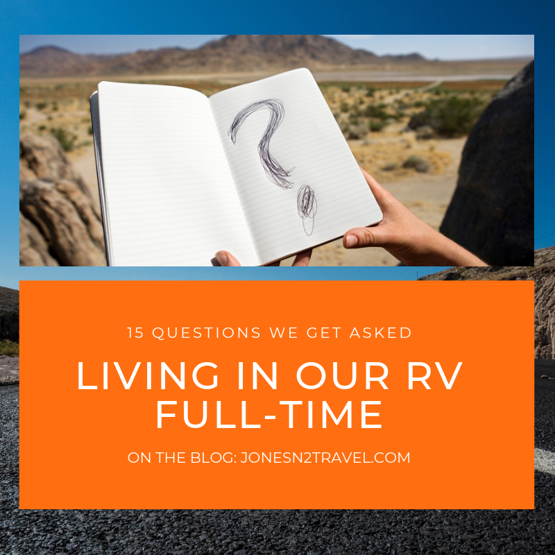 Living in our RV Full time!