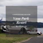 Campground Review: Vasa Park Resort, Washington