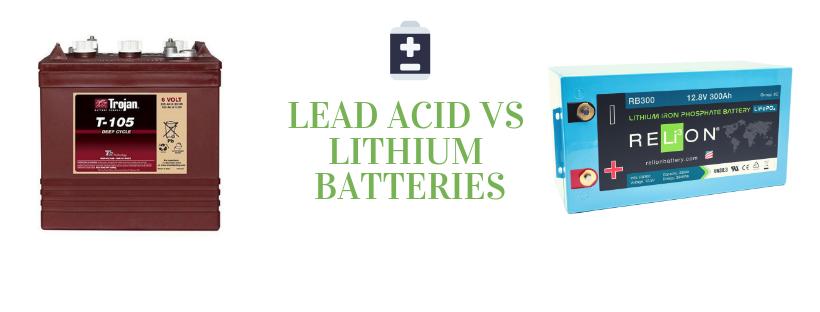 Lead Acid vs Lithium Batteries