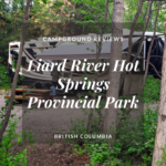 Campground Review | Liard River Hot Springs Provincial Park