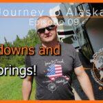 Journey to Alaska Episode 09 | Breakdowns and Hot Springs