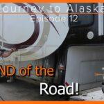 Journey to Alaska Episode 12 | End of the Road | Delta Junction AK