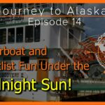 Journey to Alaska Episode 14   Riverboat Discovery   Fairbanks AK