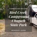 Campground Review | Bird Creek Campground | Chugach State Park
