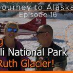Journey to Alaska Episode 16 | Denali National Park | Glacier Flight