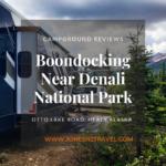 Boondocking | Otto Lake Road BLM | Healy, Alaska