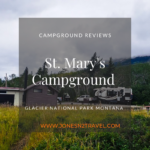 Campground Review | St. Mary's Campground | Glacier National Park