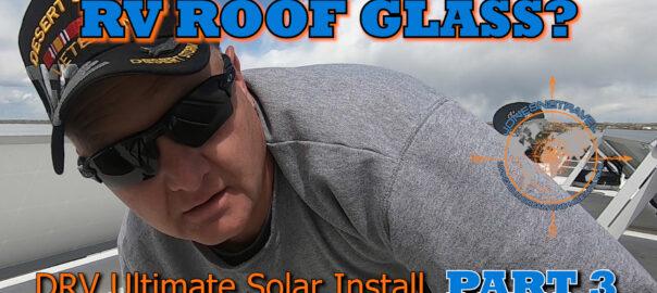 DRV ULTIMATE SOLAR INSTALL PART 3