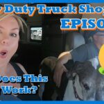 Episode 3: Heavy Duty Truck Shopping